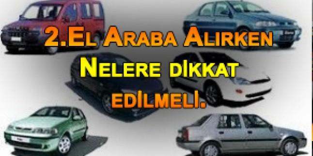 2.El Araba Alırken Nelere dikkat edilmeli.?