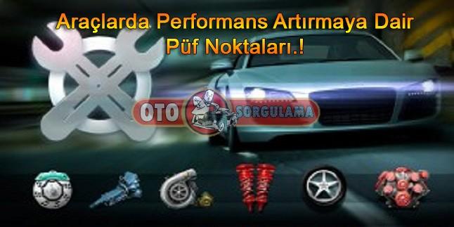 Araçlarda Performans Artırmaya dair püf noktaları.!