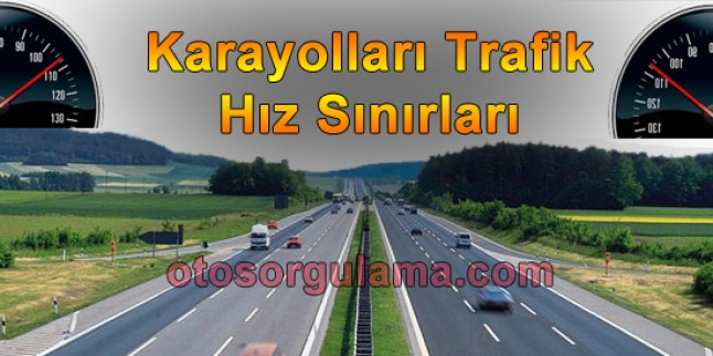 Karayolları Trafik Hız Sınırları