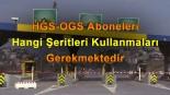 HGS-OGS Aboneleri Hangi Şeritleri Kullanmaları Gerekmektedir