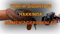 Trafik Sigortası Hakkında Bilmeniz Gerekenler