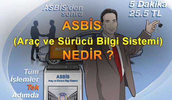 ASBİS ( Araç ve Sürücü Bilgi Sistemi ) Nedir