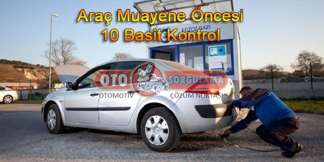 TÜV Türk Araç muayene öncesi 10 basit kontrol