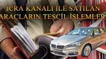 İcra Kanalı İle Satılan Araçların Tescil İşlemleri