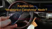 """Keyless go, """"Anahtarsız çalıştırma"""" nedir?"""