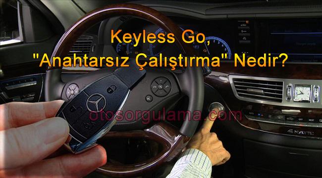 Keyless go Anahtarsız çalıştırma nedir