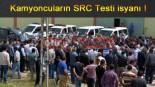Kamyoncuların SRC Testi isyanı !