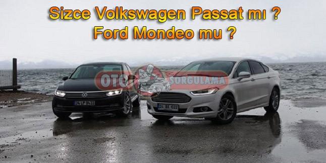 Sizce Volkswagen Passat mı ? Ford Mondeo mu ?