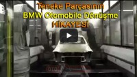 Teneke Parçasının BMW otomobile dönüşme hikayesi