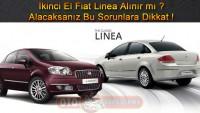 2.El Fiat Linea Alınır mı ? Alacaksanız Kronik Sorunlara Dikkat !