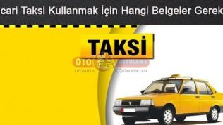 Ticari taksi kullanmak için hangi belgeler gerekir
