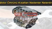 Motor ömrünü kısaltan nedenler nelerdir ?