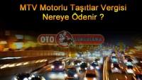 Mtv Motorlu Taşıtlar Vergisi Nereye Ödenir ?
