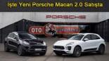 İşte Yeni Porsche Macan 2.0 Satışta