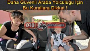 Daha Güvenli Araba Yolculuğu İçin Bu Kurallara Dikkat !