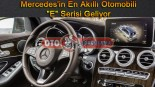 """Mercedes'in En Akıllı Otomobili """"E"""" Serisi Geliyor"""