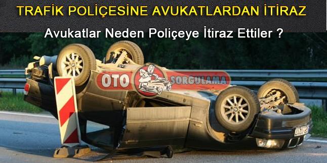 Avukatlar Trafik Poliçesine İtiraz Etti!