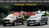 İşte Lada Modellerinin Türkiye Satış Tarihi