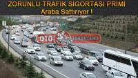 Zorunlu Trafik Sigortası Primi Araba Sattırıyor !
