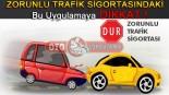 Zorunlu Trafik Sigortasındaki Bu Uygulamaya Dikkat