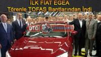 İlk Fiat Egea Törenle TOFAŞ Bantlarından İndi