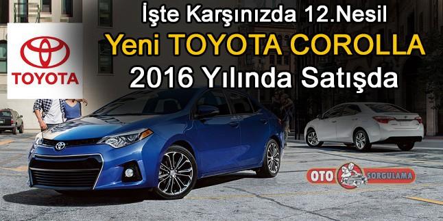 12.Nesil Yeni Toyota Corolla 2016 Yılında Satışda