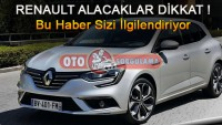 Renault Alacaklar, Bu Haber Sizi İlgilendiriyor