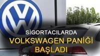 Sigortacılarda Volkswagen paniği başladı