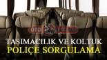 Tramer Taşımacılık ve koltuk poliçe sorgulama