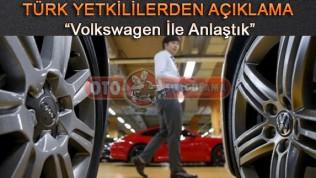 Türk Yetkililerden Açıklama: Volkswagen ile Anlaştık