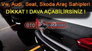 Vw, Audi, Seat, Skoda Araç Sahipleri dikkat! Dava açabilirsiniz!
