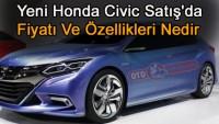 Yeni Honda Civic Satış'da, Fiyatı Ve Özellikleri Nedir