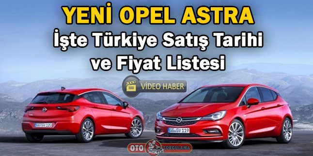 Yeni Opel Astra Satış Tarihi ve Fiyat Listesi