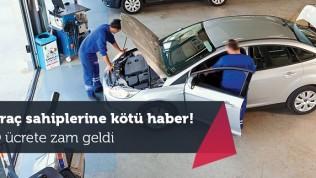 Araç Muayene ücretleri zamlanıyor
