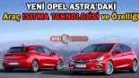 Yeni Opel Astra'da ki Araç Isıtma teknolojisi ve özelliği
