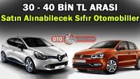 30-40 Bin TL Arası satın alınabilecek Sıfır (0) Otomobiller