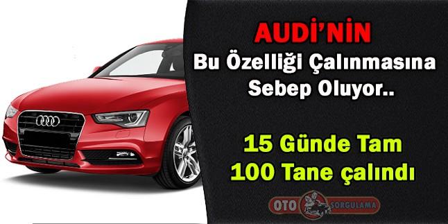 Audi marka aracınız varsa dikkat !
