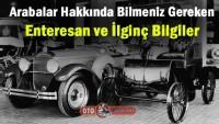 Arabalar hakkında bilmeniz gereken enteresan ve ilginç bilgiler