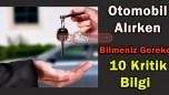 Otomobil Alırken Bilmeniz Gereken 10 Kritik Bilgi