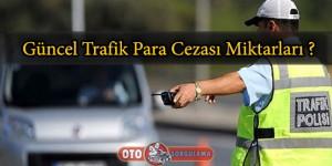 2016 Trafik para cezalari miktari nedir
