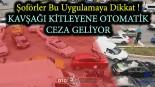 Şoförler bu uygulamaya Dikkat: Kavşağı Kilitleyene otomatik ceza
