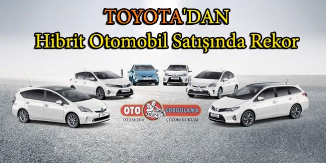 Toyota'dan hibrit otomobil satışında rekor geldi
