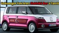 Volkswagen yeni aracı Elektrikli Bus'u tanıttı