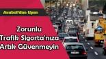 Avukat'tan Zorunlu Trafik Sigorta'nıza artık güvenmeyin uyarısı