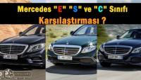 """Mercedes """"E"""" """"S"""" ve """"C"""" Sınıfı karşılaştırması ?"""