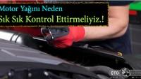 Motor Yağını Neden Sık Sık Kontrol Ettirmeliyiz.!