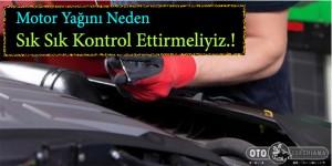 motor-yagini-neden-sik-sik-kontrol-ettirmeliyiz