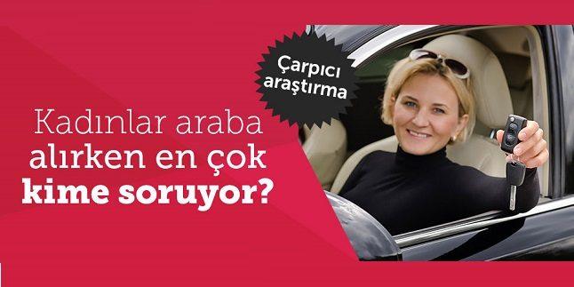 Kadınlar Otomobil Alırken Kime Danışıyor!