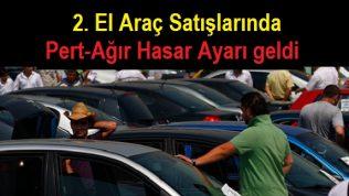 2. El Araç Satışlarında Pert-Ağır Hasar Ayarı geldi